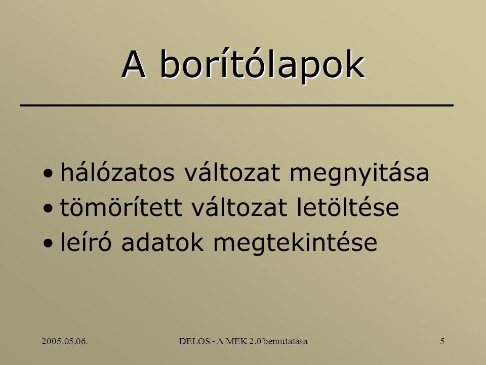 2005.05.06.DELOS - A MEK 2.0 bemutatása5 A borítólapok hálózatos változat megnyitása tömörített változat letöltése leíró adatok megtekintése
