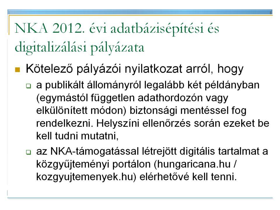 BIBLIOTHECA NATIONALIS HUNGARIAE Közös közgyűjteményi portál (NKA) NKA tervek: közös közgyűjteményi portál a támogatott tartalom számára 2103. Budapes