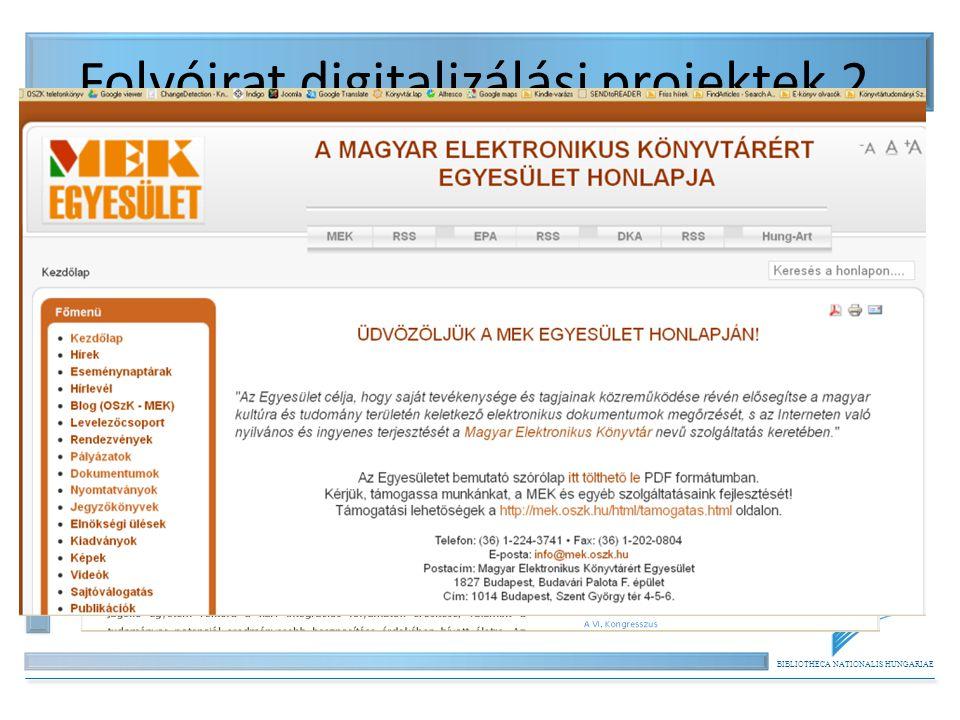 BIBLIOTHECA NATIONALIS HUNGARIAE Folyóirat digitalizálási projektek 2. Szakmai, civil kezdeményezések, pl. – Nemzetközi Magyarságtudományi Társaság; h