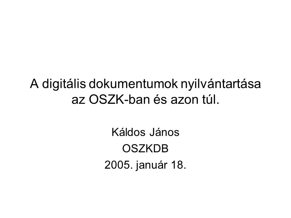 A digitális dokumentumok nyilvántartása az OSZK-ban és azon túl.
