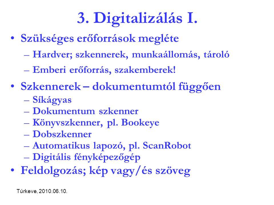 Túrkeve, 2010.06.10. 3. Digitalizálás I.