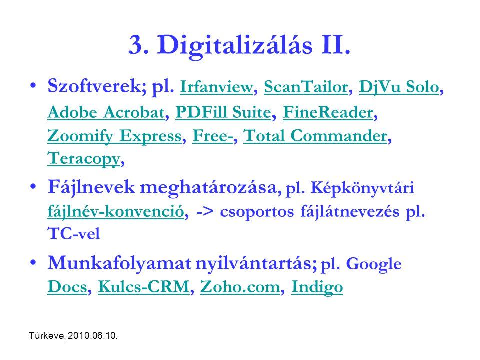 Túrkeve, 2010.06.10. 3. Digitalizálás II. Szoftverek; pl.