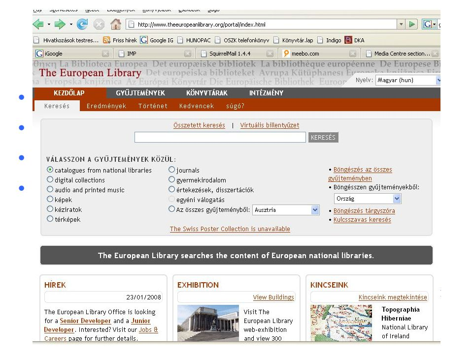 """Az """"Európai Digitális Könyvtár kialakulása EDL – válasz a Google kihívására Európai Uniós projektek kerete, """"zászlóshajó 2005-2006."""