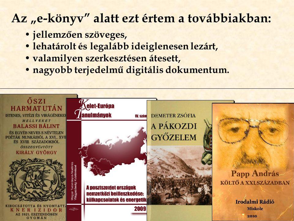 Az ősforrás: Project Gutenberg korrektúrázott, public domain könyvek, nagyrészt szépirodalom, alig van magyar tartalom, txt, HTML, újabban EPUB, Kindle Mobi, QiOO formátum
