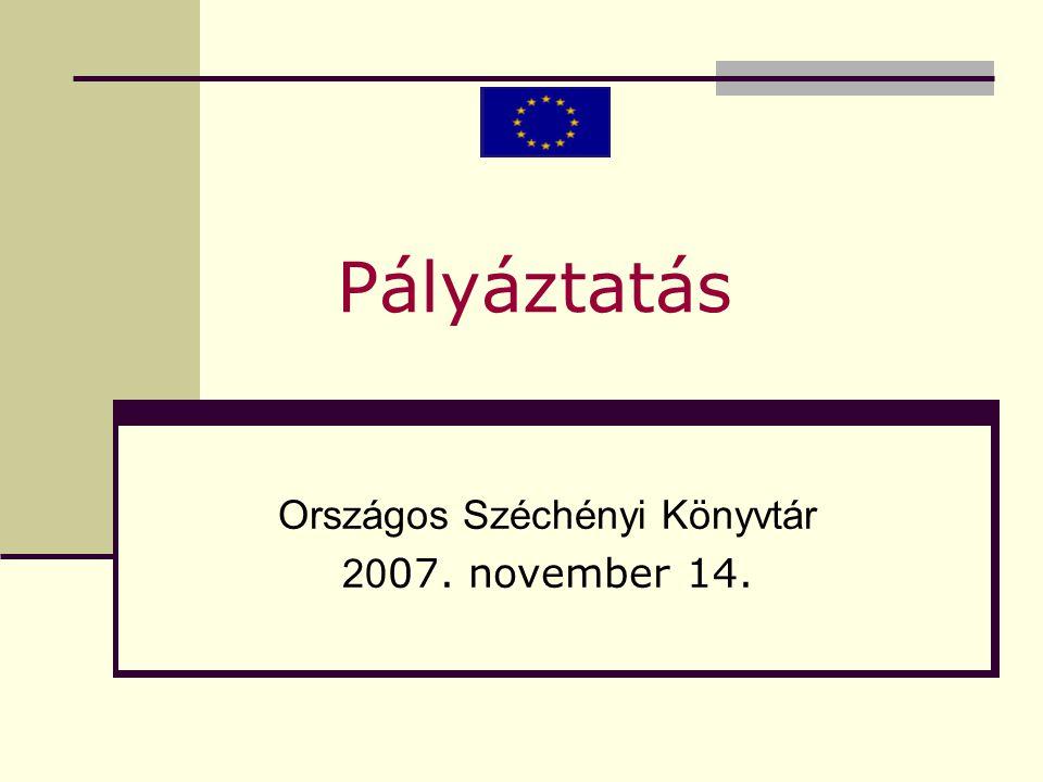 Pályáztatás Országos Széchényi Könyvtár 20 07. november 14.