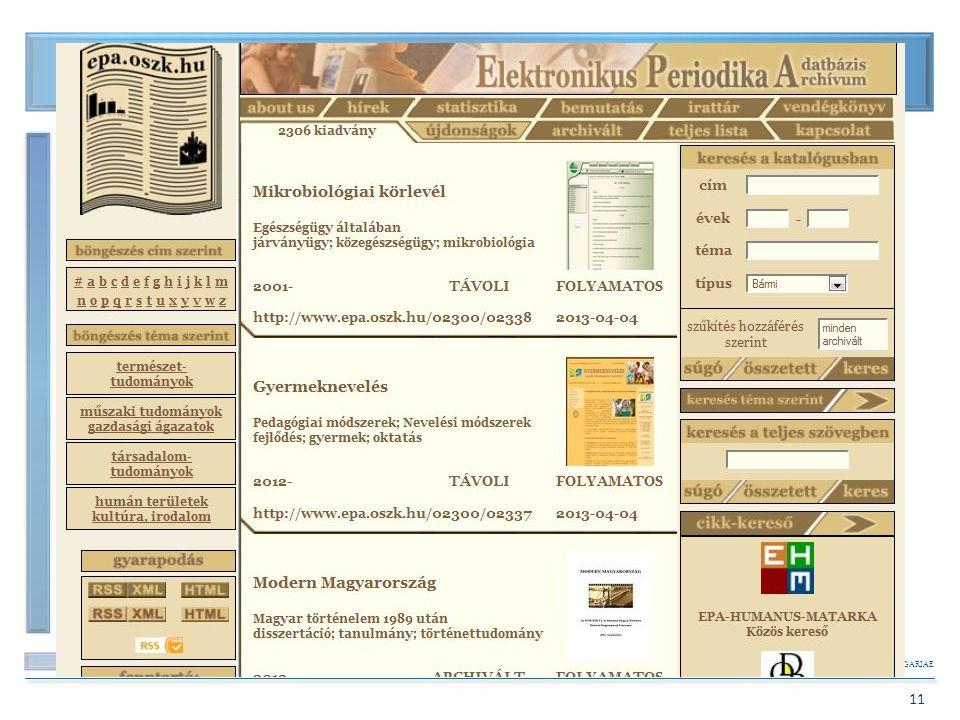BIBLIOTHECA NATIONALIS HUNGARIAE 11 Elektronikus Periodika Archívum és Adatbázis (EPA) 1. 2004. az EPA.oszk.hu indulásaEPA.oszk.hu Céljai: (bővebben)b