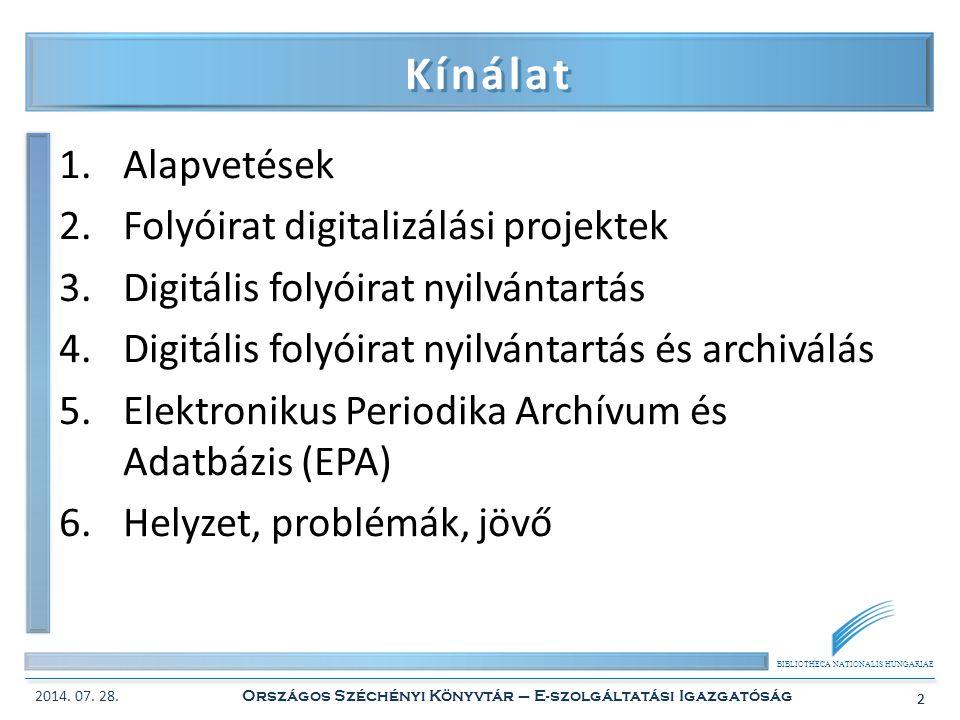 BIBLIOTHECA NATIONALIS HUNGARIAE 2 Kínálat 1.Alapvetések 2.Folyóirat digitalizálási projektek 3.Digitális folyóirat nyilvántartás 4.Digitális folyóira