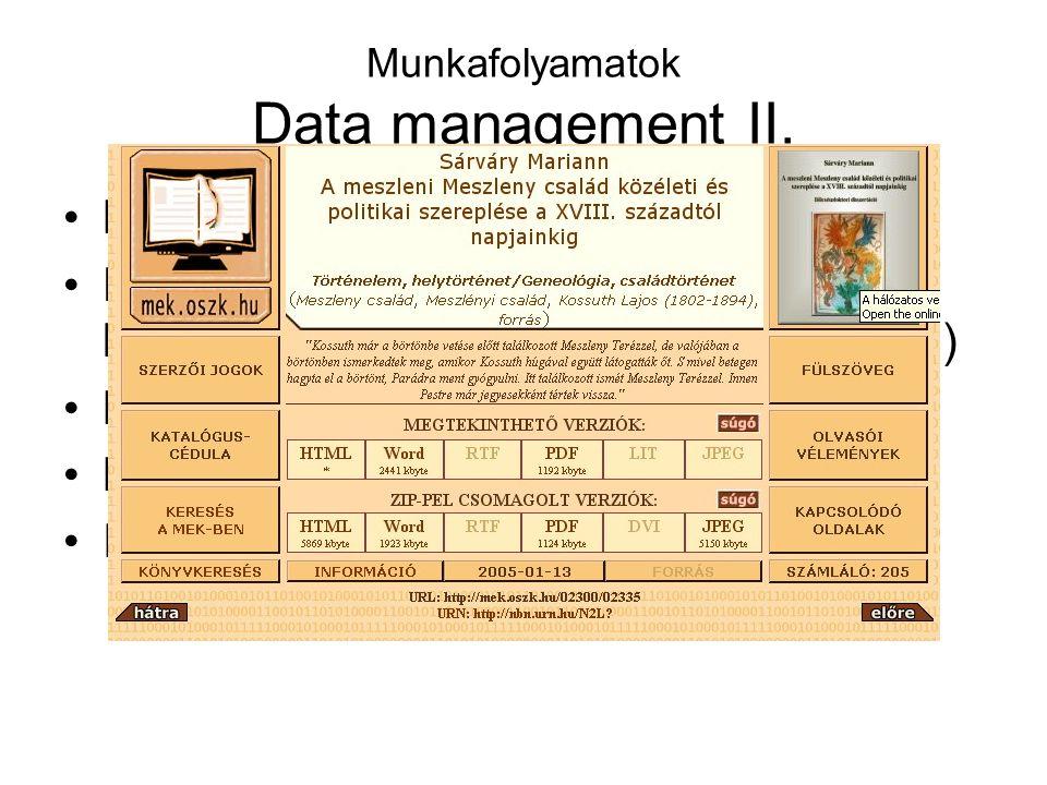 Munkafolyamatok Data management II. Borito.txt Fülszöveg, tartalomjegyzék, könyvismertetés (Új Könyvek adatbázisa) Borítólap - szkennelés Kapcsolódó o