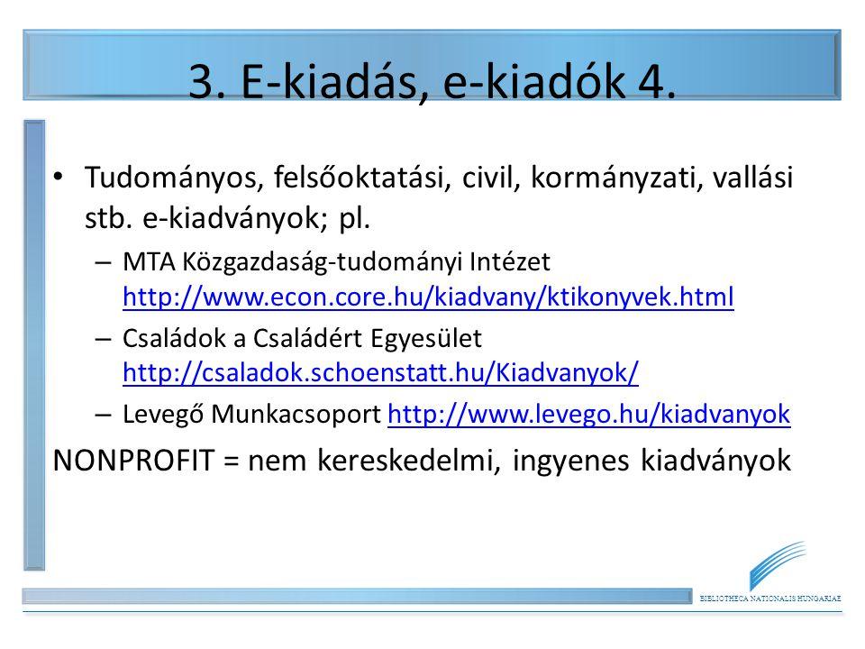 BIBLIOTHECA NATIONALIS HUNGARIAE 3. E-kiadás, e-kiadók 4. Tudományos, felsőoktatási, civil, kormányzati, vallási stb. e-kiadványok; pl. – MTA Közgazda