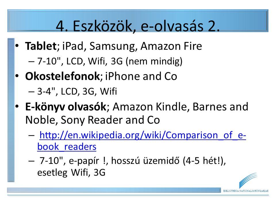 BIBLIOTHECA NATIONALIS HUNGARIAE 4. Eszközök, e-olvasás 2. Tablet; iPad, Samsung, Amazon Fire – 7-10