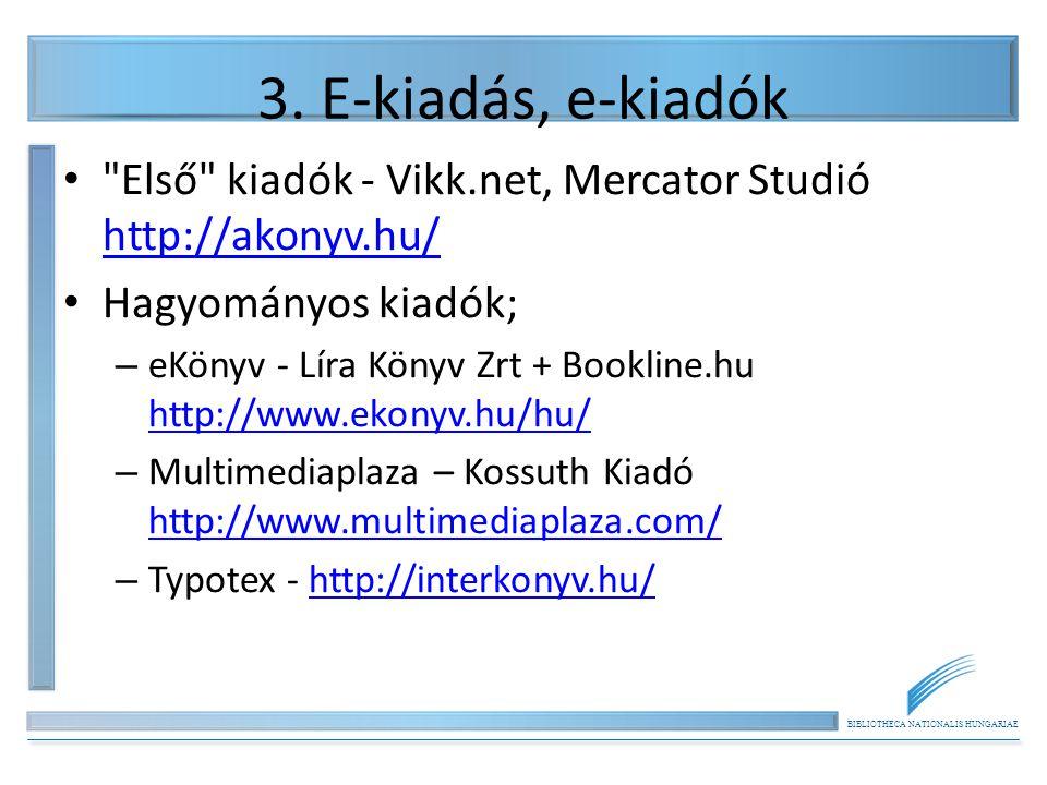 BIBLIOTHECA NATIONALIS HUNGARIAE 3. E-kiadás, e-kiadók