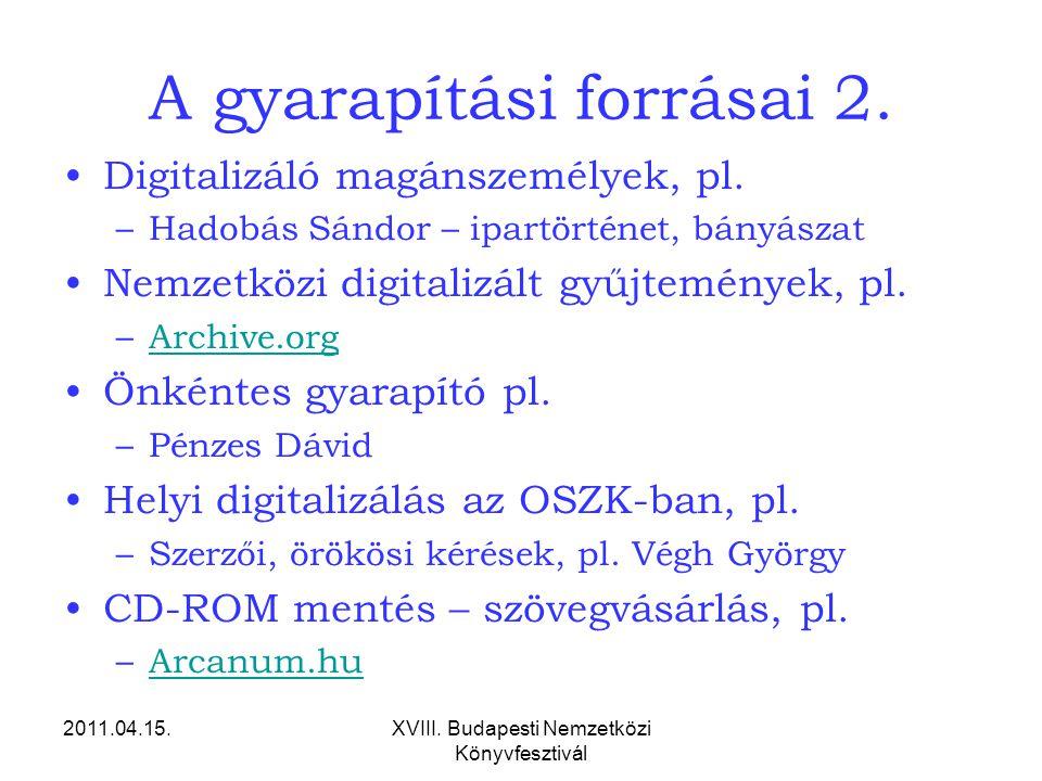 2011.04.15.XVIII. Budapesti Nemzetközi Könyvfesztivál A gyarapítási forrásai 2.