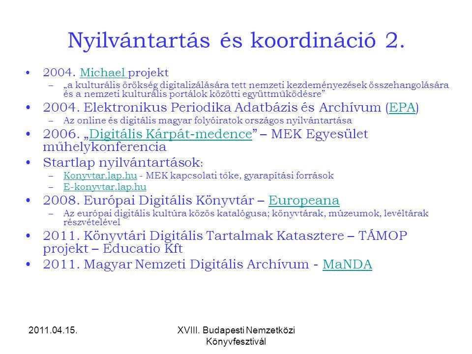 """2011.04.15.XVIII. Budapesti Nemzetközi Könyvfesztivál Nyilvántartás és koordináció 2. 2004. Michael projektMichael –""""a kulturális örökség digitalizálá"""