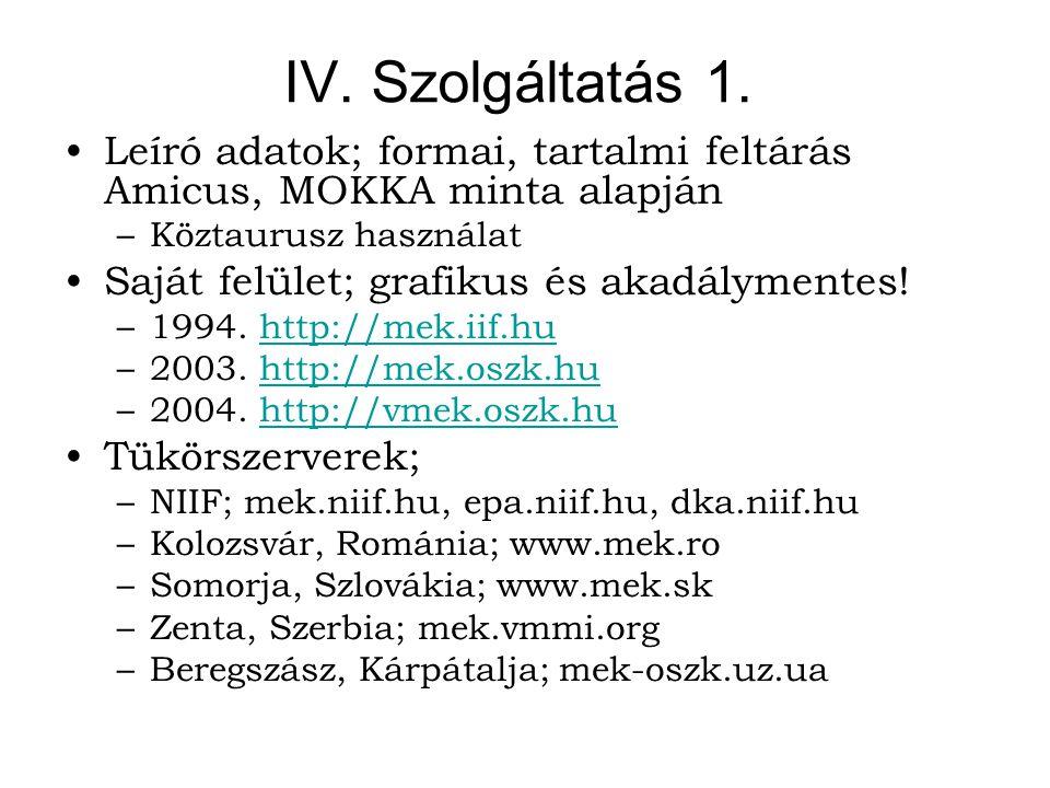 IV. Szolgáltatás 1.