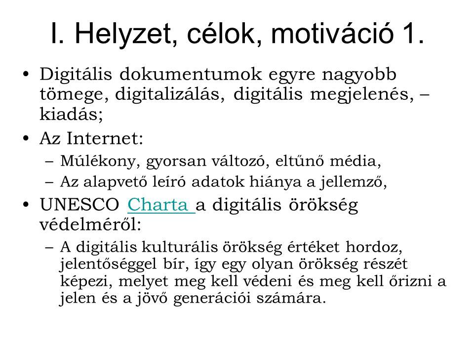 I. Helyzet, célok, motiváció 1.
