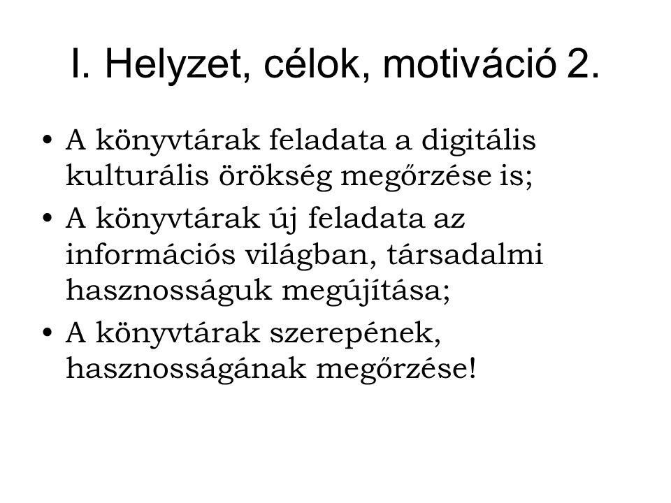 I. Helyzet, célok, motiváció 2.