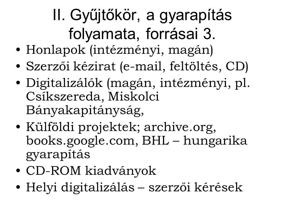 II. Gyűjtőkör, a gyarapítás folyamata, forrásai 3.