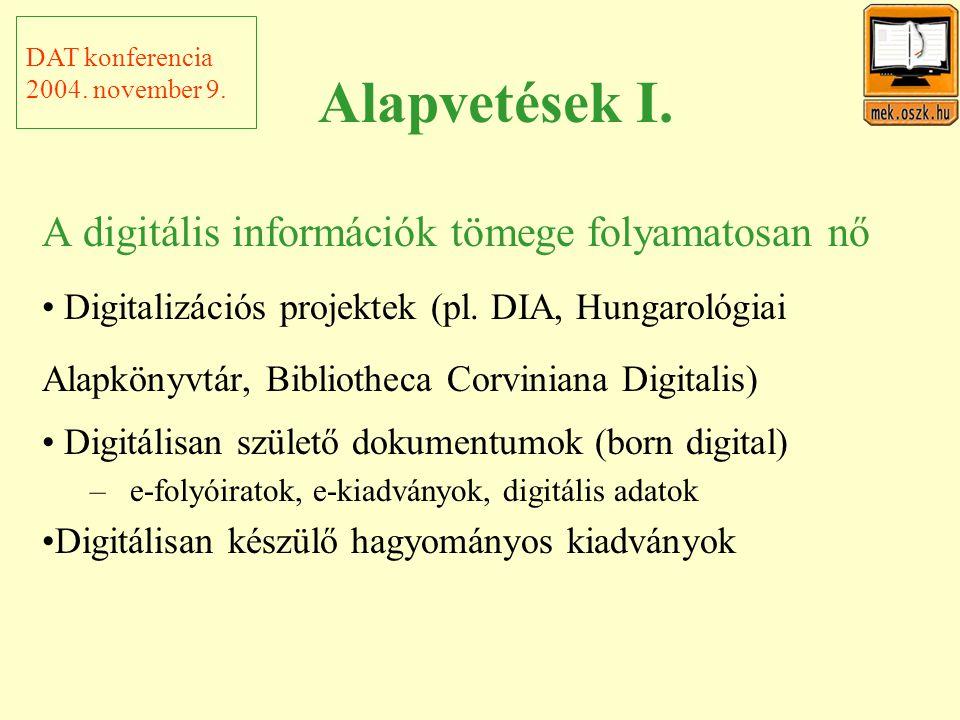 Alapvetések I. A digitális információk tömege folyamatosan nő Digitalizációs projektek (pl.