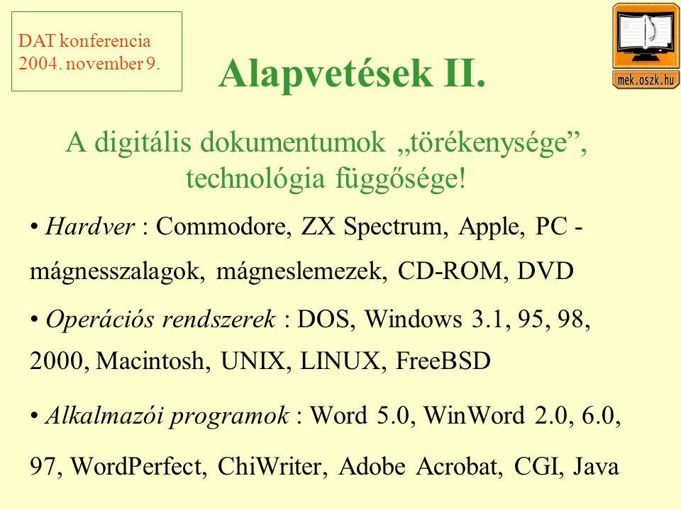 """Alapvetések II. A digitális dokumentumok """"törékenysége , technológia függősége."""