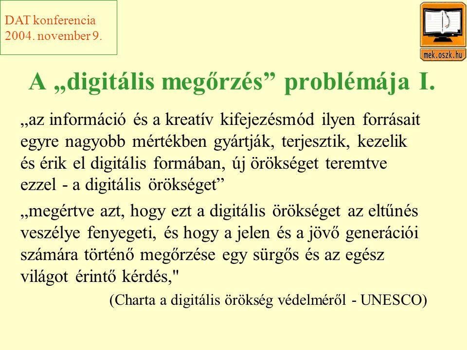 """A """"digitális megőrzés problémája I."""