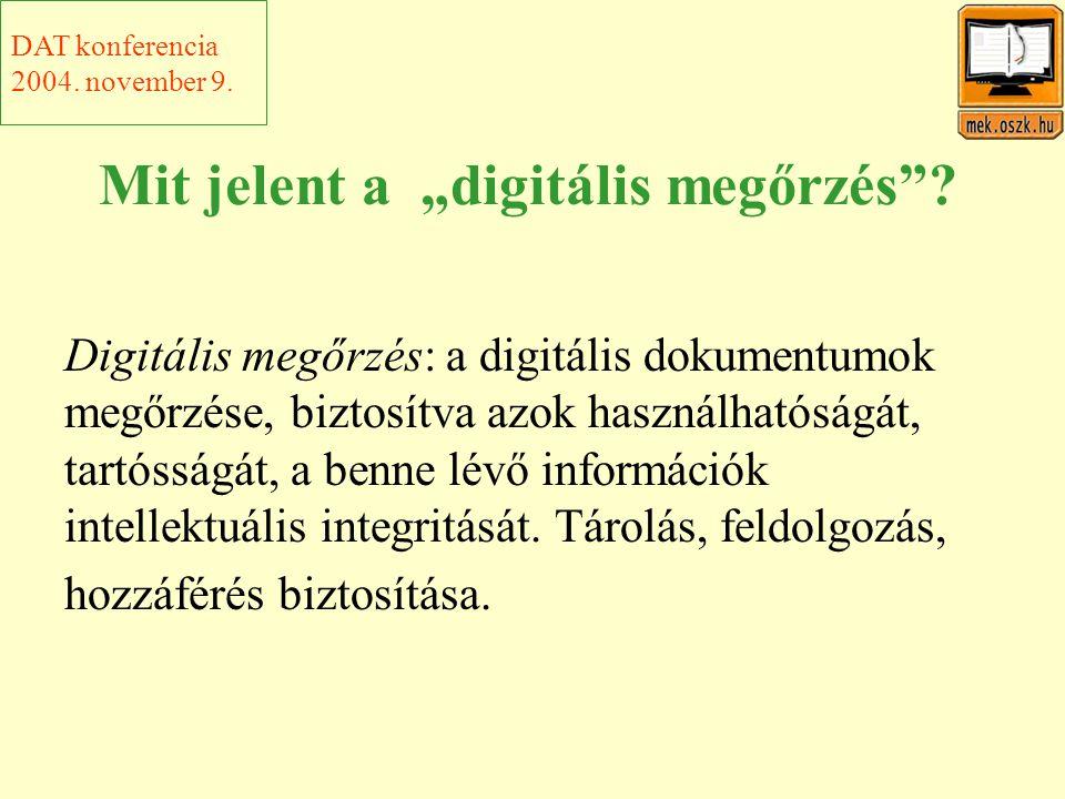 """Mit jelent a """"digitális megőrzés ."""