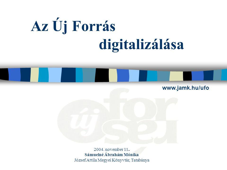 Az Új Forrás digitalizálása 2004. november 11.