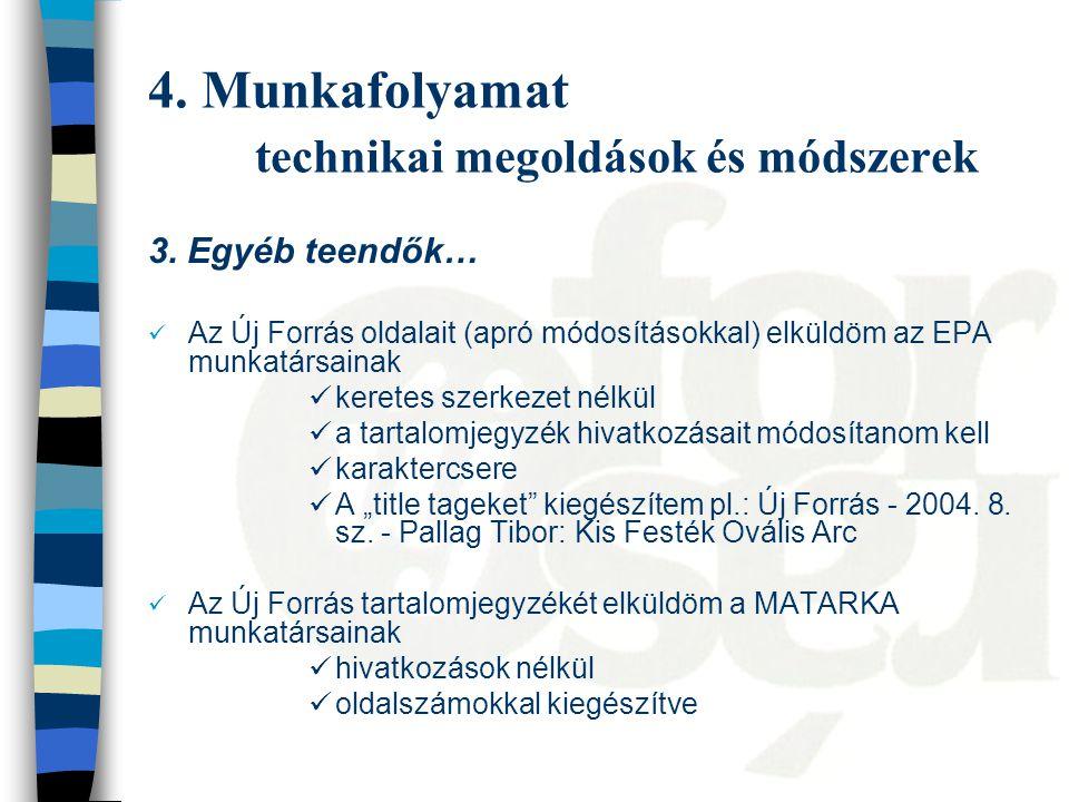 4. Munkafolyamat technikai megoldások és módszerek 3.