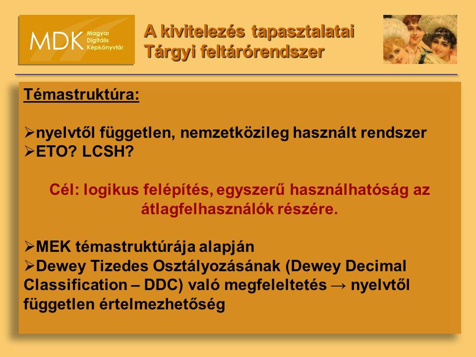Témastruktúra:  nyelvtől független, nemzetközileg használt rendszer  ETO.