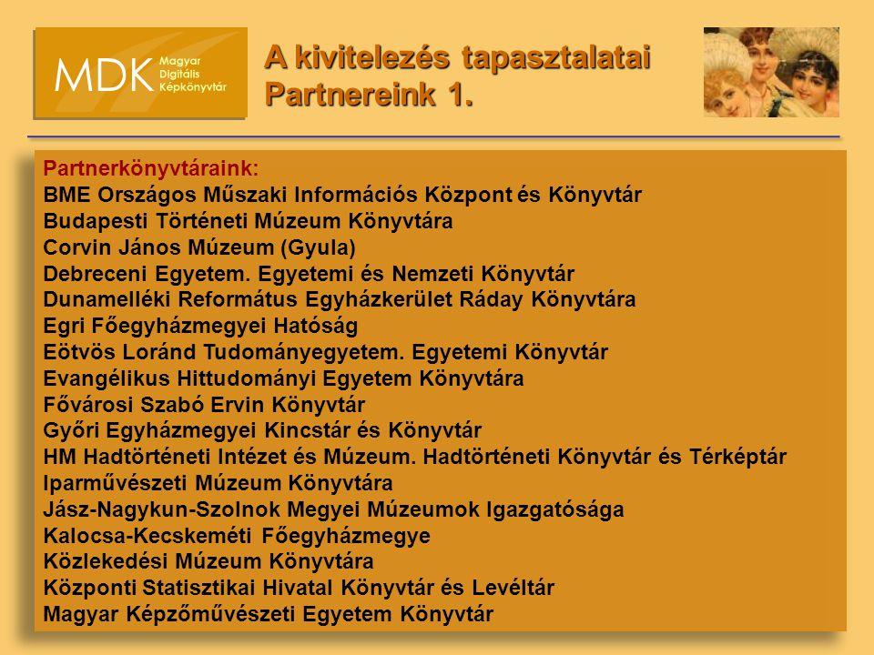 Partnerkönyvtáraink: BME Országos Műszaki Információs Központ és Könyvtár Budapesti Történeti Múzeum Könyvtára Corvin János Múzeum (Gyula) Debreceni Egyetem.