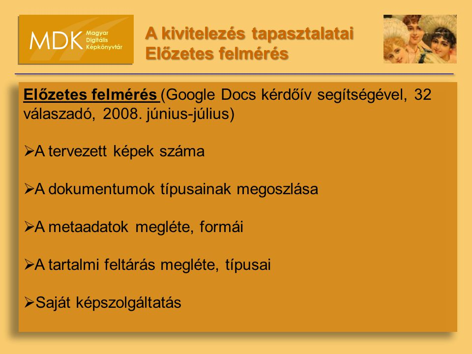 Előzetes felmérés (Google Docs kérdőív segítségével, 32 válaszadó, 2008.