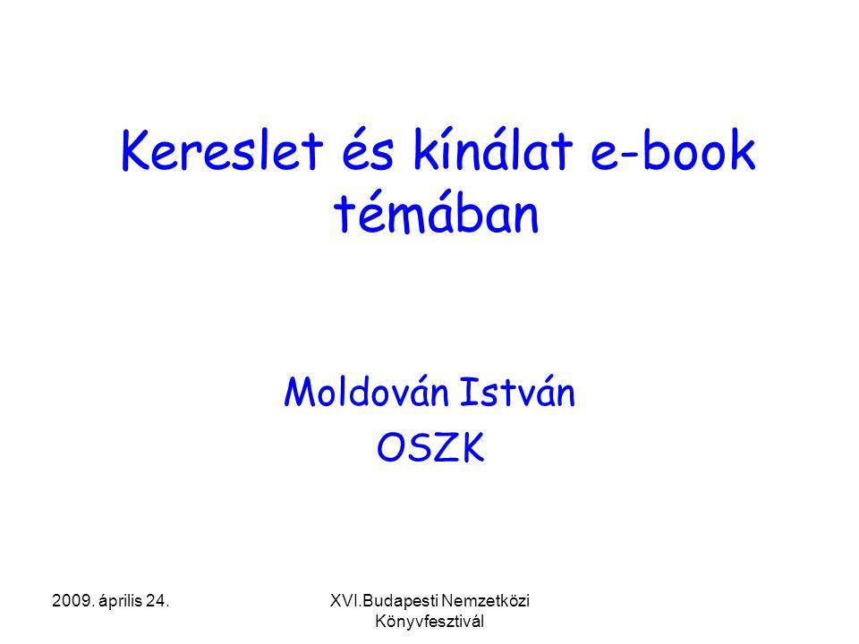 2009.április 24.XVI.Budapesti Nemzetközi Könyvfesztivál Vázlat 1.Mi is az az e-book.