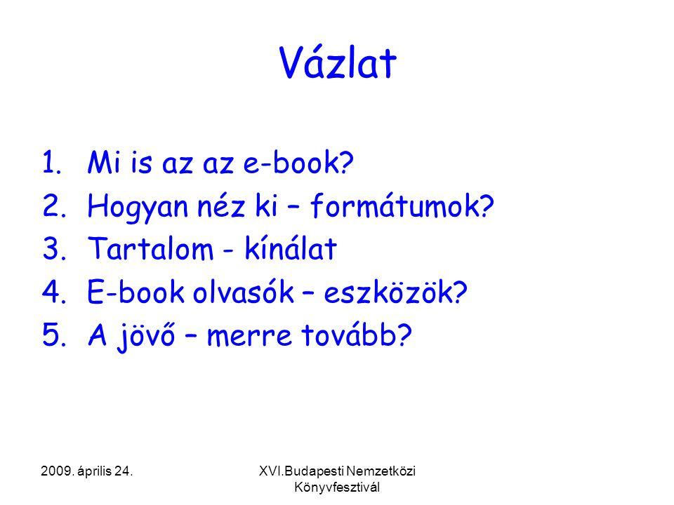 2009. április 24.XVI.Budapesti Nemzetközi Könyvfesztivál Vázlat 1.Mi is az az e-book.