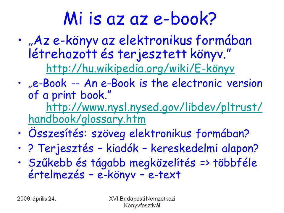 2009. április 24.XVI.Budapesti Nemzetközi Könyvfesztivál Mi is az az e-book.