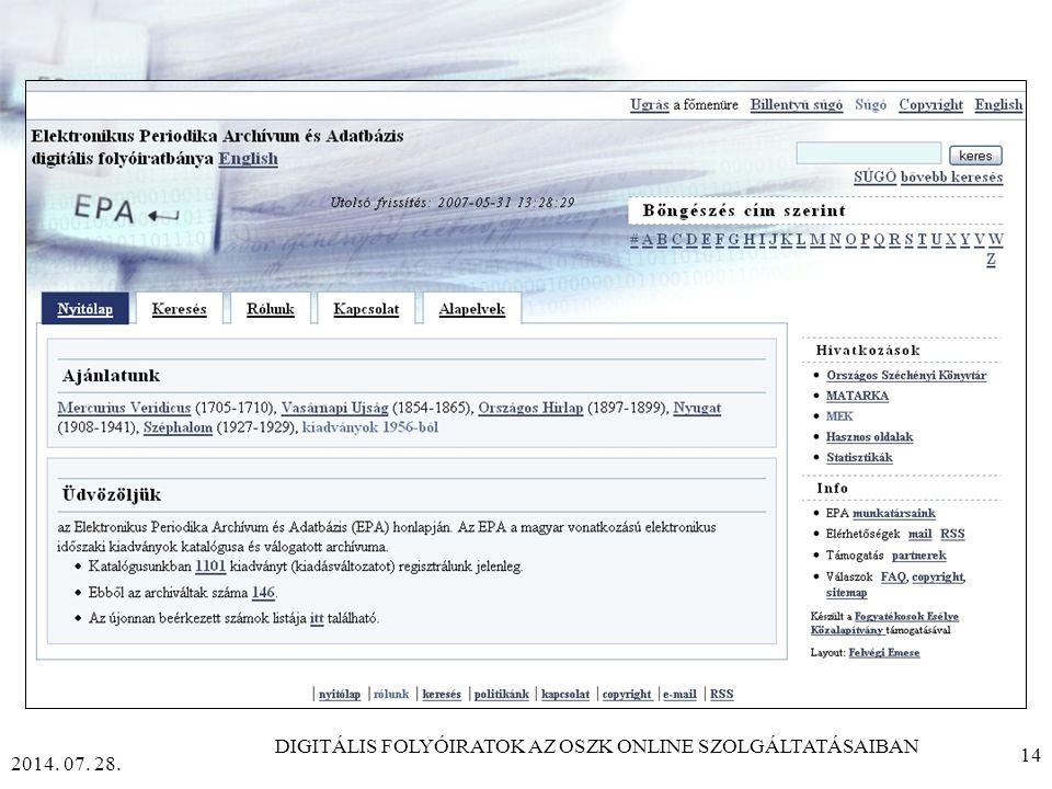2014. 07. 28. DIGITÁLIS FOLYÓIRATOK AZ OSZK ONLINE SZOLGÁLTATÁSAIBAN 13 Cikkszintű feltárás ANALITIKUS INFORMÁCIÓ partnerünk a MATARKA ez az igazán re