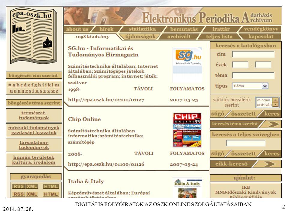 DIGITÁLIS FOLYÓIRATOK AZ OSZK ONLINE SZOLGÁLTATÁSAIBAN ÜNNEPI KÖNYVHÉT 2007 Renkecz Anita Országos Széchényi Könyvtár tuplow@oszk.hu