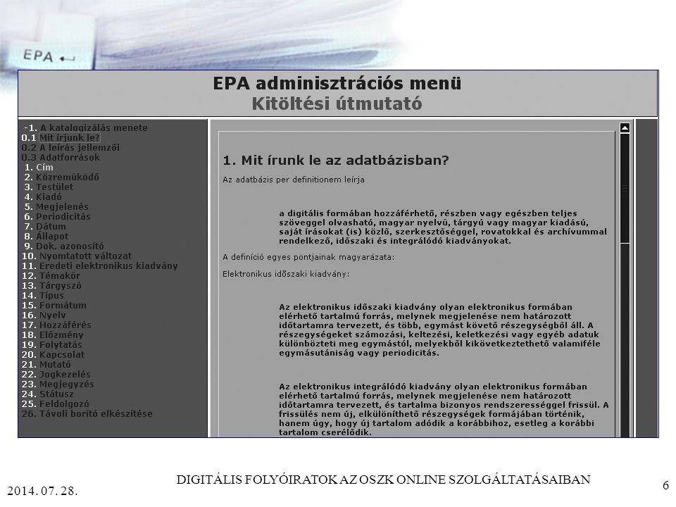 2014. 07. 28. DIGITÁLIS FOLYÓIRATOK AZ OSZK ONLINE SZOLGÁLTATÁSAIBAN 5 Mi kellett mindehhez.
