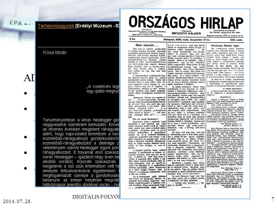 2014.07. 28. DIGITÁLIS FOLYÓIRATOK AZ OSZK ONLINE SZOLGÁLTATÁSAIBAN 7 Mi kellett mindehhez.