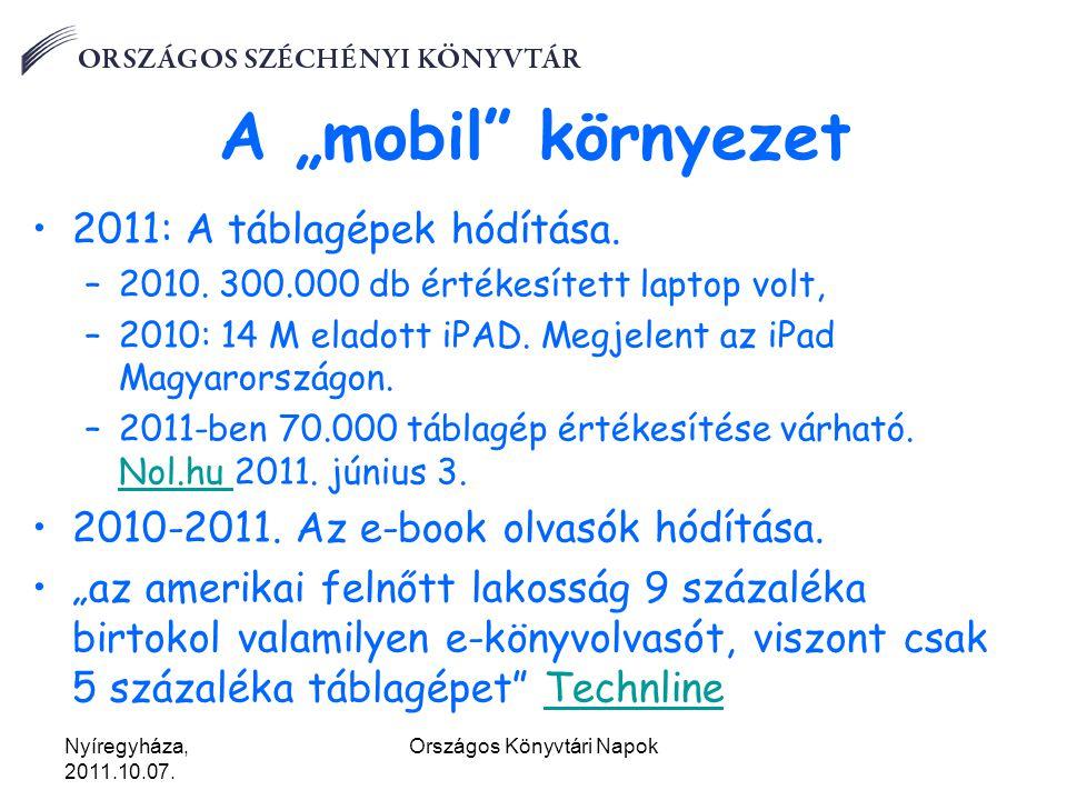"""Nyíregyháza, 2011.10.07.Országos Könyvtári Napok A """"mobil környezet 2011: A táblagépek hódítása."""