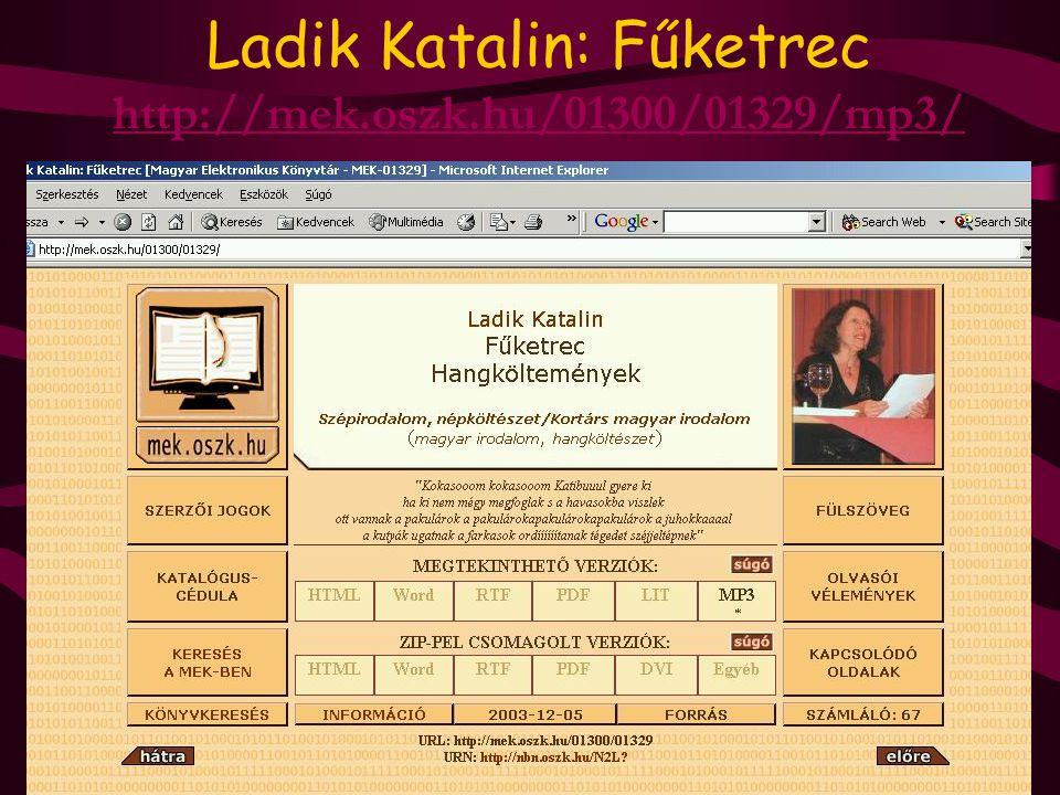 Ladik Katalin: Fűketrec http://mek.oszk.hu/01300/01329/mp3/ http://mek.oszk.hu/01300/01329/mp3/