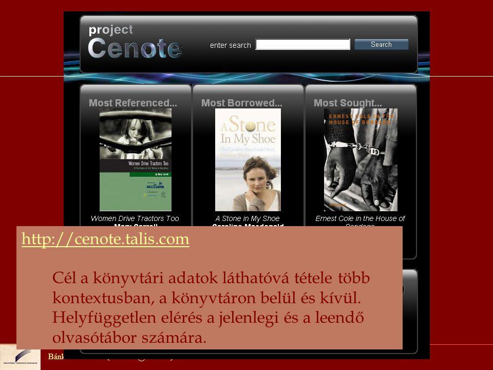 Bánkeszi Katalin (bankeszi@oszk.hu) Nemzetközi kitekintés http://cenote.talis.com Cél a könyvtári adatok láthatóvá tétele több kontextusban, a könyvtáron belül és kívül.