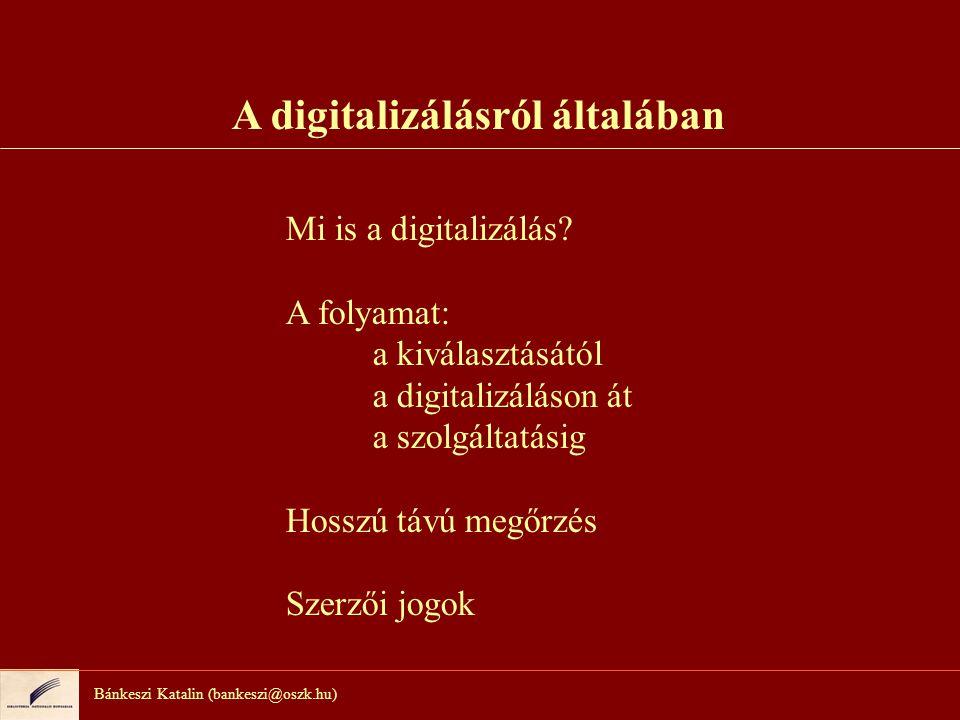 Bánkeszi Katalin (bankeszi@oszk.hu) Kezdeti döntések: Mi célból.