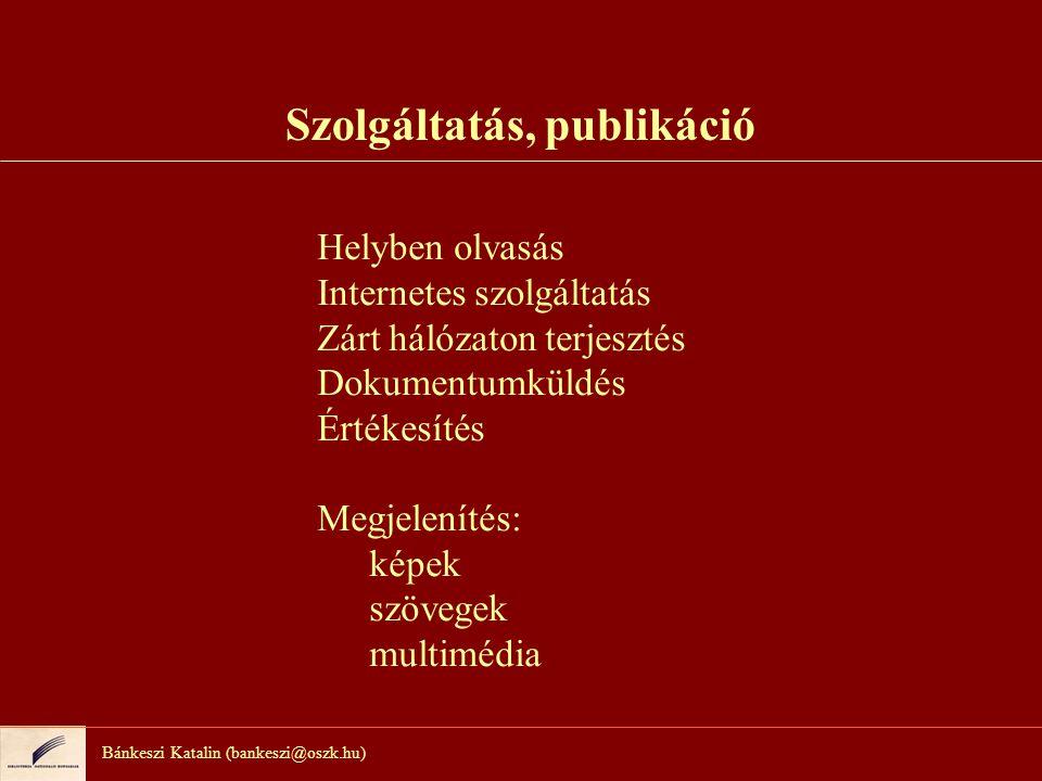 Bánkeszi Katalin (bankeszi@oszk.hu) Országos tervek, pályázatok Nemzeti fejlesztési terv 2.