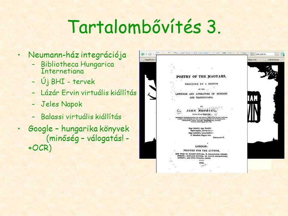 Tartalombővítés 3. Neumann-ház integrációja –Bibliotheca Hungarica Internetiana –Új BHI - tervek –Lázár Ervin virtuális kiállítás –Jeles Napok –Balass