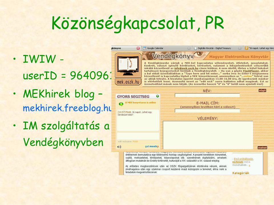 Közönségkapcsolat, PR IWIW - userID = 9640961 MEKhirek blog – mekhirek.freeblog.hu IM szolgáltatás a Vendégkönyvben