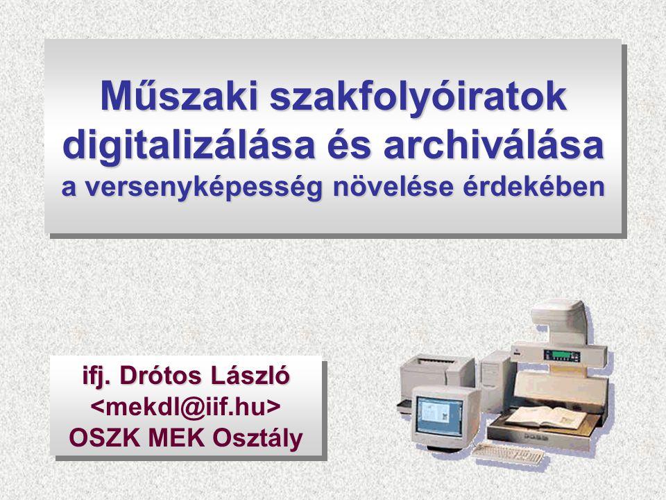 Műszaki szakfolyóiratok digitalizálása és archiválása a versenyképesség növelése érdekében ifj.