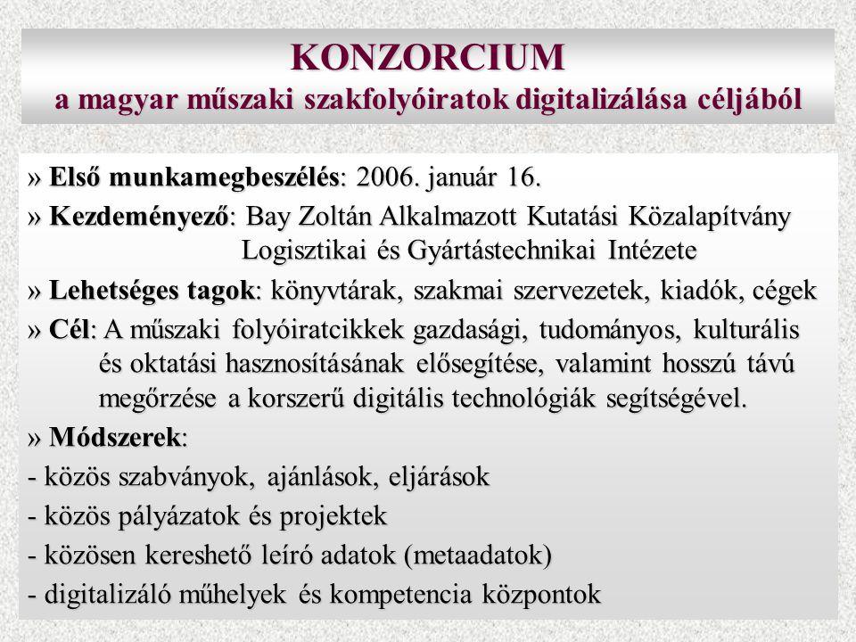 KONZORCIUM a magyar műszaki szakfolyóiratok digitalizálása céljából » Első munkamegbeszélés: 2006. január 16. » Kezdeményező: Bay Zoltán Alkalmazott K
