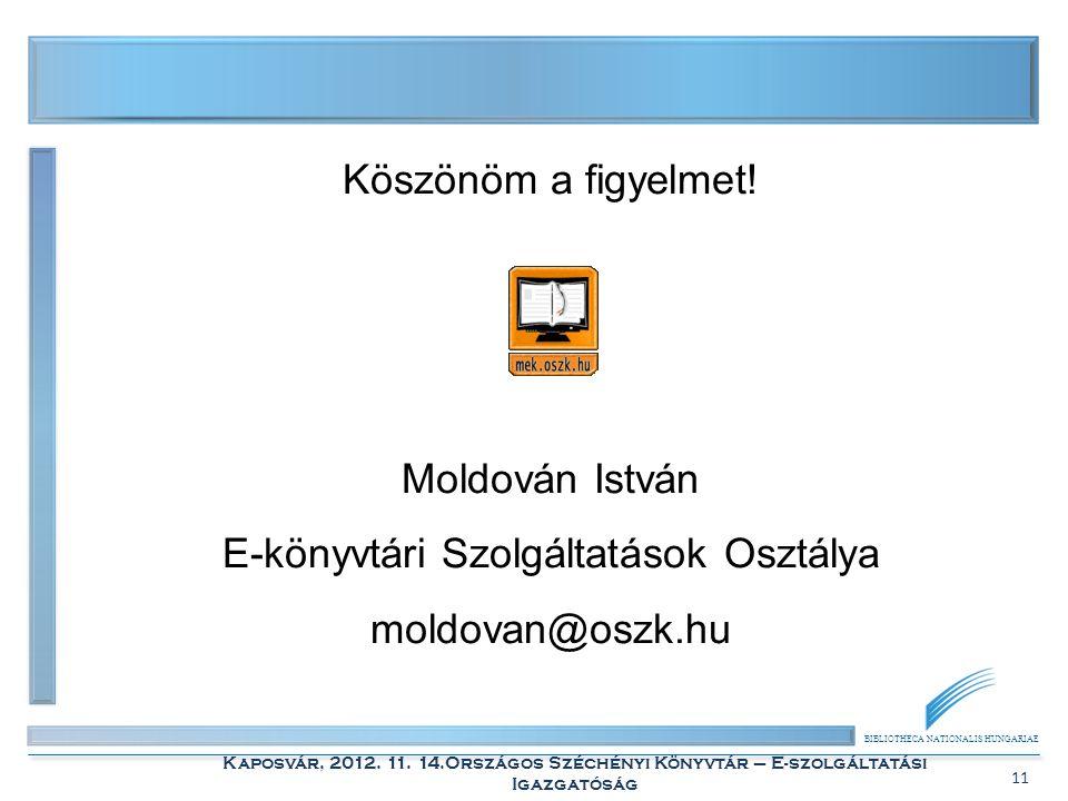 BIBLIOTHECA NATIONALIS HUNGARIAE Kaposvár, 2012. 11.