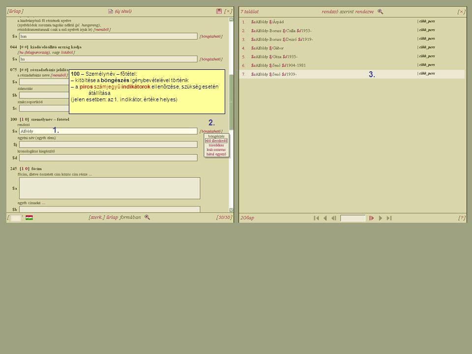 245 – Cím és szerzőségi közlés: – mező kitöltése – a piros számjegyű indikátorok ellenőrzése, szükség esetén átállítása (jelen esetben: a 2.