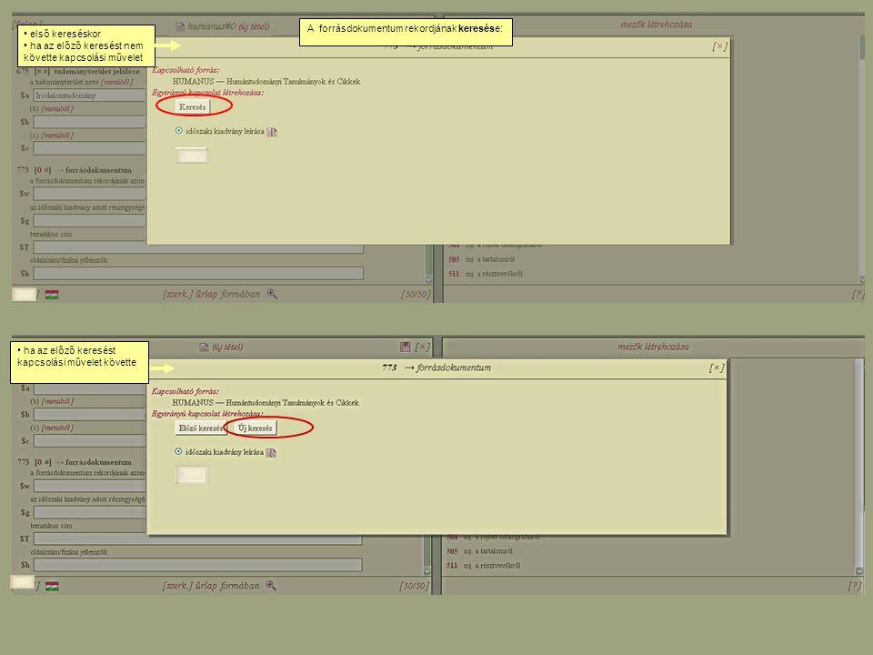A forrásdokumentum rekordjának keresése: első kereséskor ha az előző keresést nem követte kapcsolási művelet ha az előző keresést kapcsolási művelet k