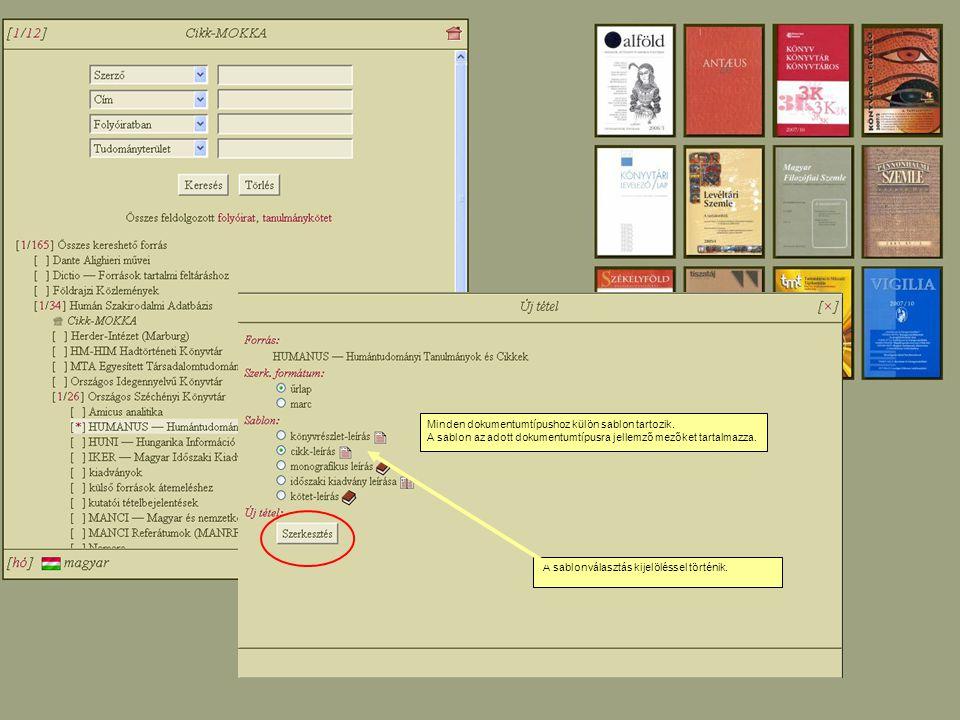 A sablonválasztás kijelöléssel történik. Minden dokumentumtípushoz külön sablon tartozik.